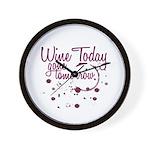 Wine Today, Gone Tomorrow Wall Clock