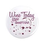 Wine Today, Gone Tomorrow 3.5