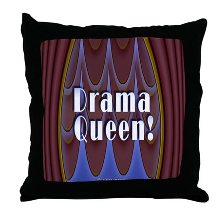Drama Queen! Throw Pillow