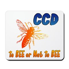 CCD to Bee or Not To Bee Mousepad