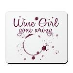 Wine Girl Gone Wrong Mousepad