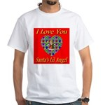 I Love You Santa's Lil Angel White T-Shirt