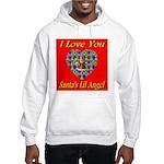 I Love You Santa's Lil Angel Hooded Sweatshirt
