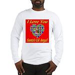 I Love You Santa's Lil Angel Long Sleeve T-Shirt