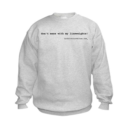 don't mess with my lineweight Kids Sweatshirt