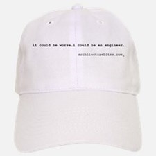 it could be worse. i could be Baseball Baseball Cap