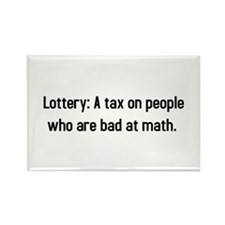Lottery: A tax on people who are bad at math Recta