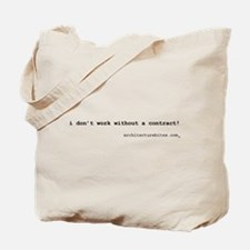 i don't work without a contra Tote Bag