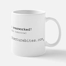 underpaid, undervalued, overw Mug