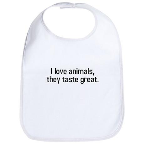 I love animals, they taste great. Bib