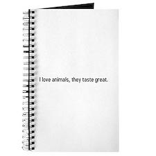 I love animals, they taste great. Journal