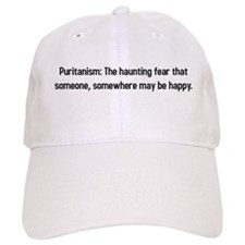 Puritanism: Hauting fear that someone is happy Baseball Cap