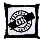 Tested Ok Black Throw Pillow