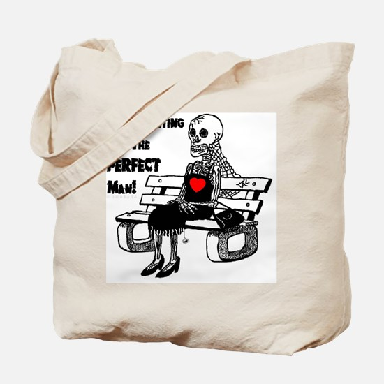 Still Waiting For The Perfect Man Tote Bag