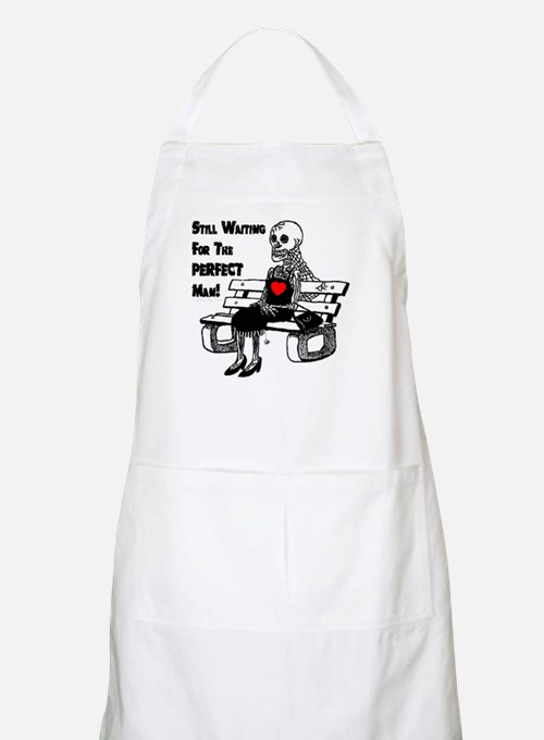 Still Waiting For The Perfect Man BBQ Apron