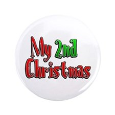 """My 2nd Christmas 3.5"""" Button"""