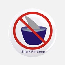 "Shark Fin Soup 3.5"" Button"