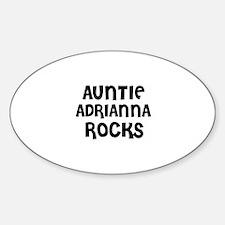 AUNTIE ADRIANNA ROCKS Oval Decal