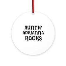AUNTIE ADRIANNA ROCKS Ornament (Round)
