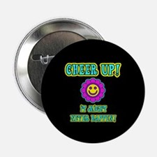 "Cheer Up 2.25"" Button"