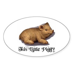 THIS LITTLE PIGGY Oval Decal