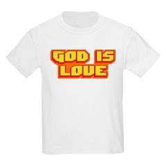 God Is Love T-shirts & Gifts Kids T-Shirt