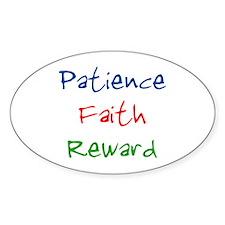 Patience Faith Reward Oval Decal