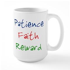 Patience Faith Reward Large Mug
