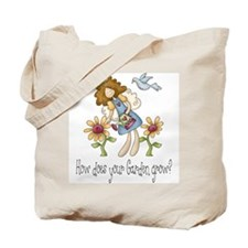 How Does Your Garden Grow Tote Bag