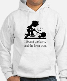 I Fought the Lawn Hoodie