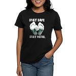 Women's Dark T-Shirt Stay Safe Stay Metal