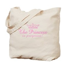The Princess is Pregnant Tote Bag