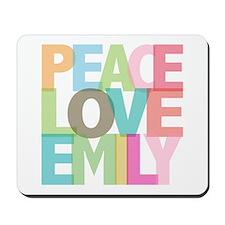 Peace Love Emily Mousepad
