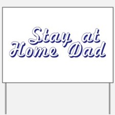 Stay at Home Dad Yard Sign