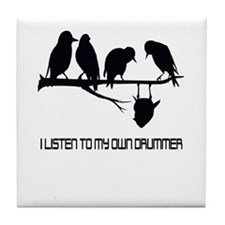 Hearing My Own Drummer Tile Coaster