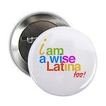 """2.25"""" Button boton wise latina sonia sotomayo"""