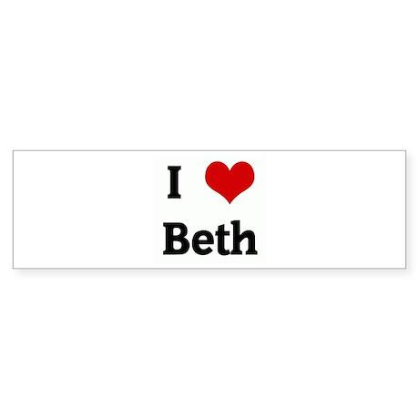 I Love Beth Bumper Sticker