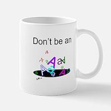 Don't be an A Hole Mug