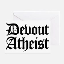 Devout Atheist Greeting Card