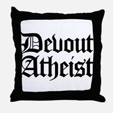 Devout Atheist Throw Pillow