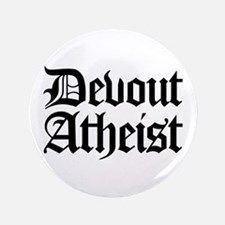"Devout Atheist 3.5"" Button"