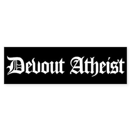 Devout Atheist Bumper Sticker