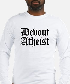 Devout Atheist Long Sleeve T-Shirt