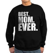 Best. Mom. Ever. Sweatshirt