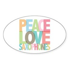 Peace Love Saxophones Oval Decal
