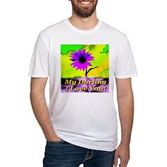My Darling I Love You! Shirt