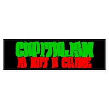 Capitalism is not a Crime! Bumper Bumper Sticker