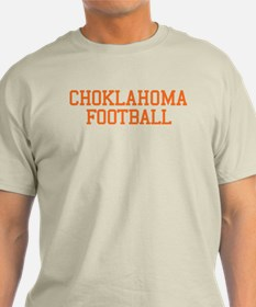Choklahoma Football: We're Better T-Shirt