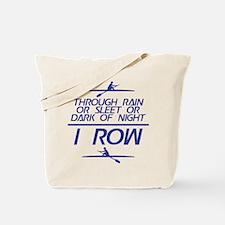 Through Rain... I Row Tote Bag