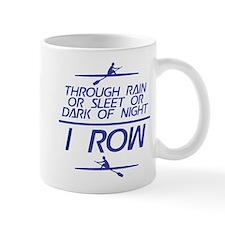 Through Rain... I Row Small Mug